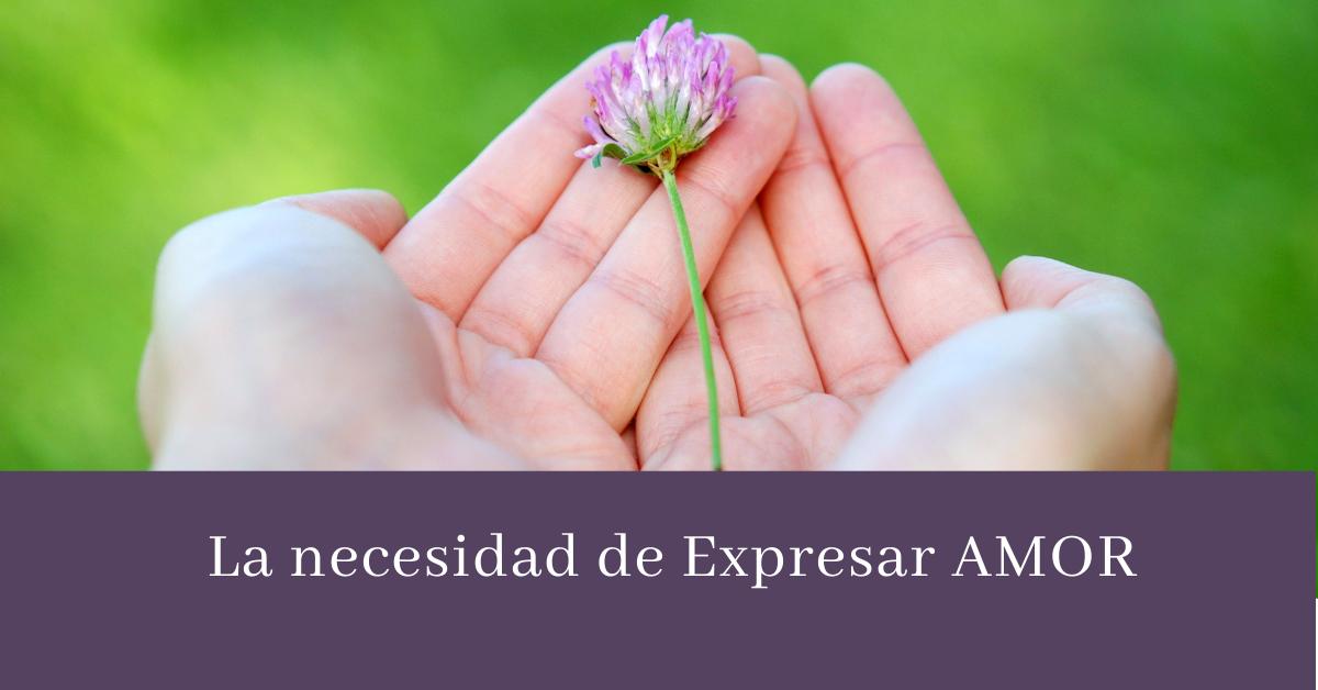 Necesidad de expresar el Amor